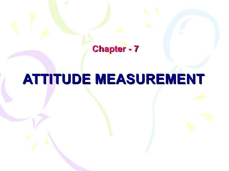 ATTITUDE MEASUREMENT Chapter - 7