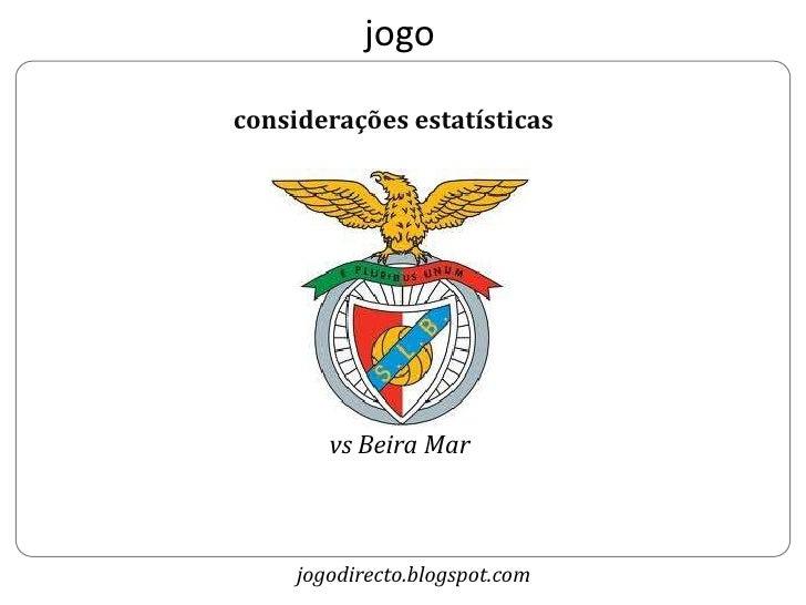 jogoconsiderações estatísticas        vs Beira Mar     jogodirecto.blogspot.com