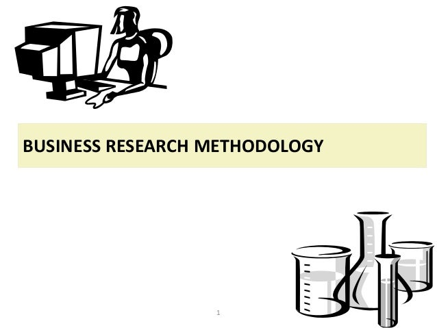 BUSINESS RESEARCH METHODOLOGY  1