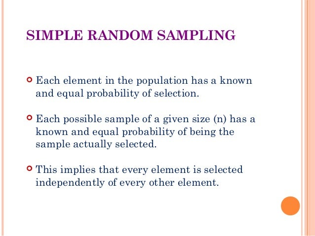 what is simple random sampling in research Simple random sampling moulinath banerjee university of michigan september 11, 2012 1 simple random sampling the goal is to estimate the mean and the variance of a variable of interest in a nite.