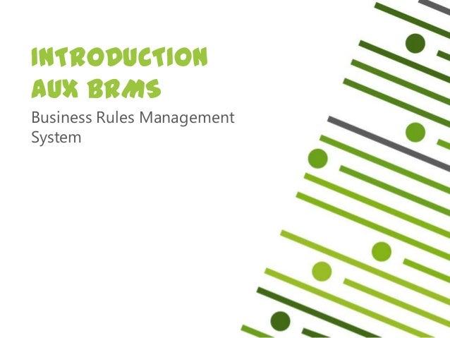 INTRODUCTIONAUX BRMSBusiness Rules ManagementSystem