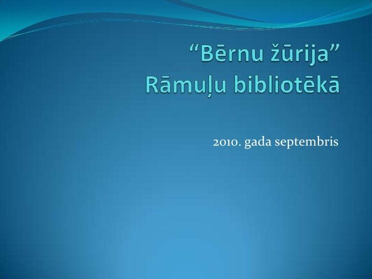 """""""Bērnu žūrija"""" Rāmuļu bibliotēkā<br />2010. gada septembris<br />"""