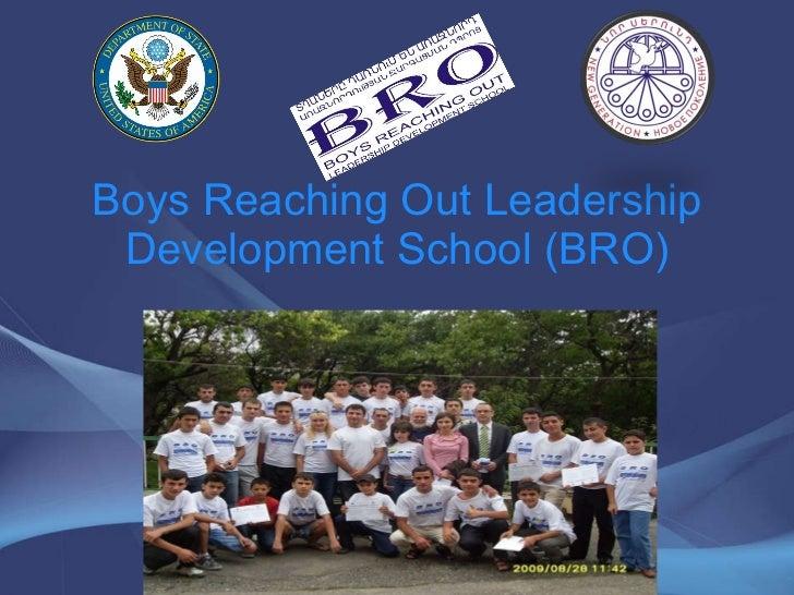 Boys Reaching Out Leadership Development School (BRO)