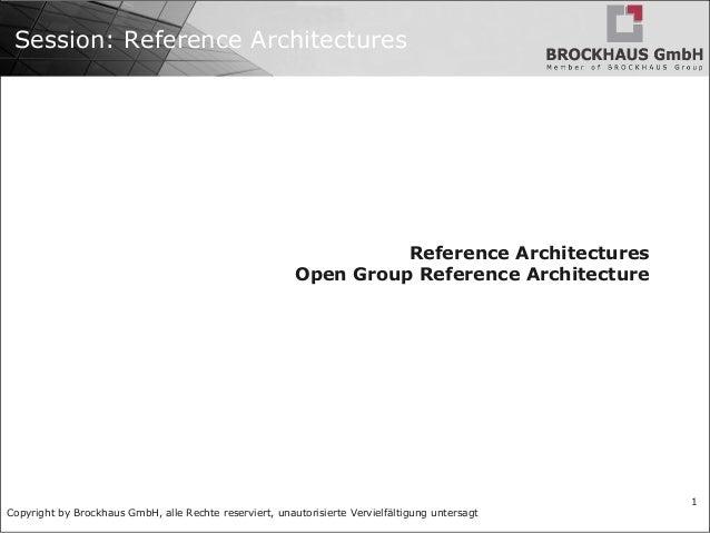 Copyright by Brockhaus GmbH, alle Rechte reserviert, unautorisierte Vervielfältigung untersagt 1 Session: Reference Archit...