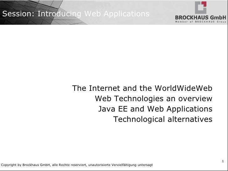 Session: Introducing Web Applications                                                 The Internet and the WorldWideWeb   ...