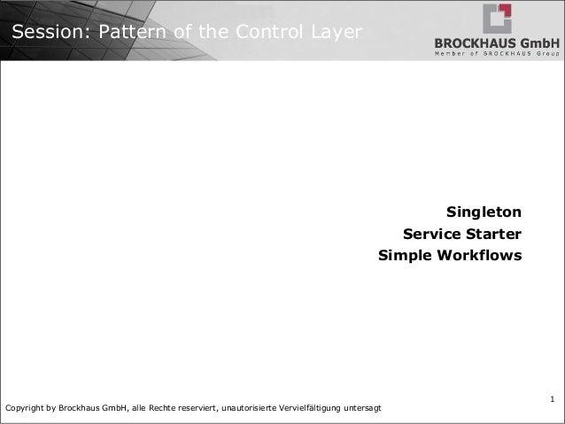 Copyright by Brockhaus GmbH, alle Rechte reserviert, unautorisierte Vervielfältigung untersagt 1 Session: Pattern of the C...