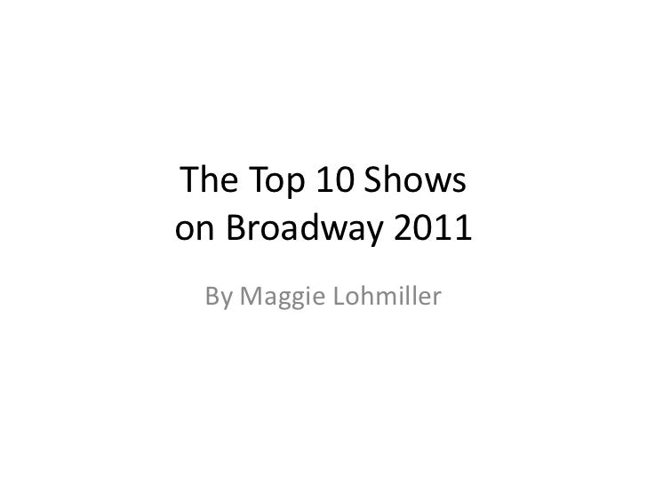 The Top 10 Shows on Broadway 2011<br />By Maggie Lohmiller<br />