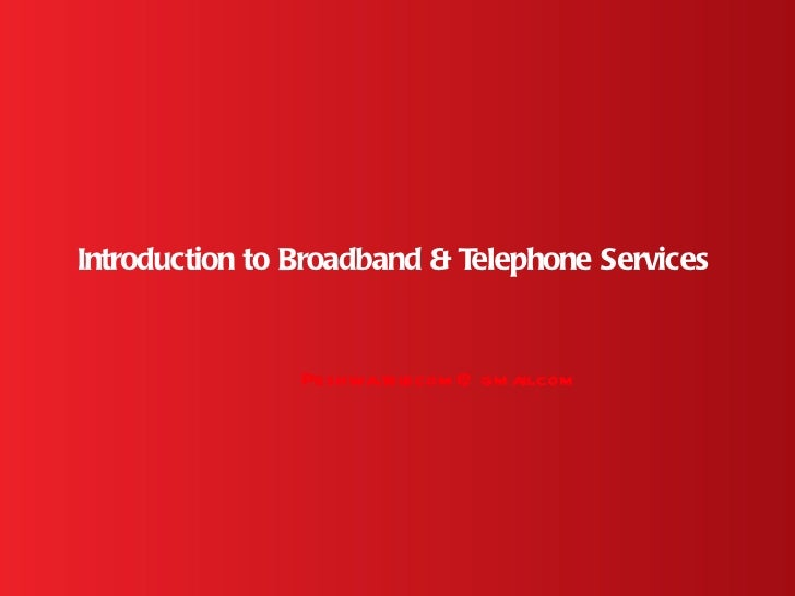 Introduction to Broadband & Telephone Services                Peshwa.tel                         ecom @ gm ail            ...