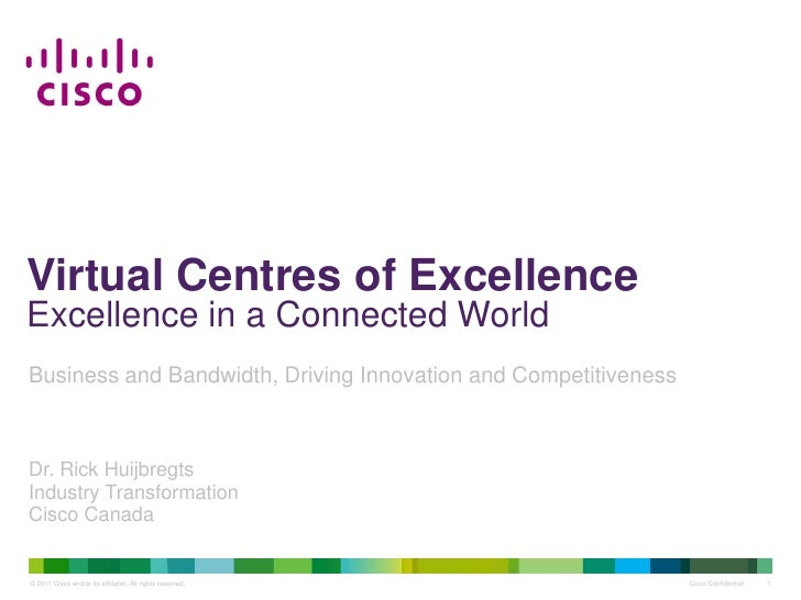 Virtual Centres of ExcellenceExcellence in a Connected WorldBusiness and Bandwidth, Driving Innovation and Competitiveness...