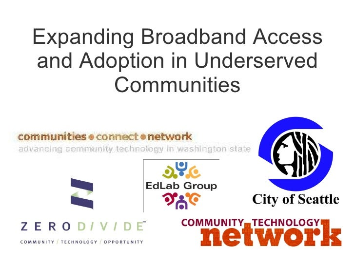 Expanding Broadband Access and Adoption in Underserved Communities