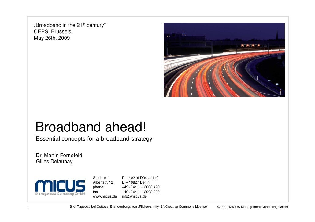 """""""Broadband in the 21st century""""     CEPS, Brussels,     May 26th, 2009         Broadband ahead!     Essential concepts for..."""