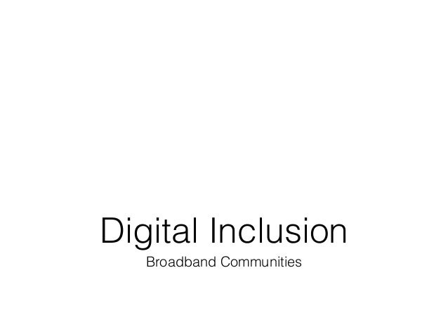 Digital Inclusion   Broadband Communities