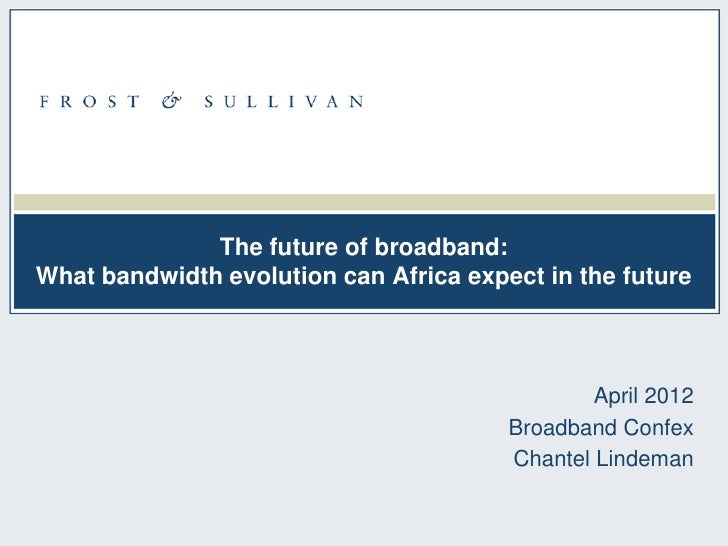 The future of broadband:What bandwidth evolution can Africa expect in the future                                          ...