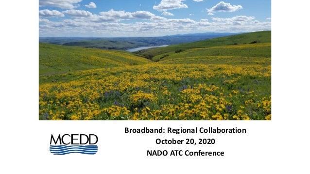 Broadband: Regional Collaboration October 20, 2020 NADO ATC Conference