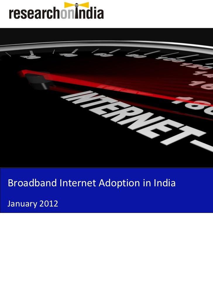 Broadband Internet Adoption in IndiaJanuary 2012