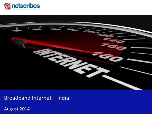 Broadband Internet – India  August 2014