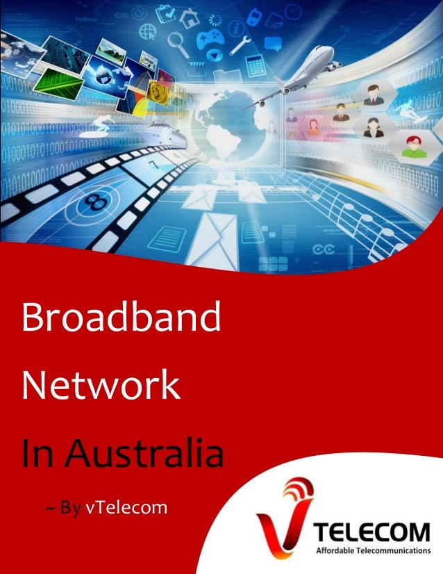 Broadband Network In Australia ~ By vTelecom
