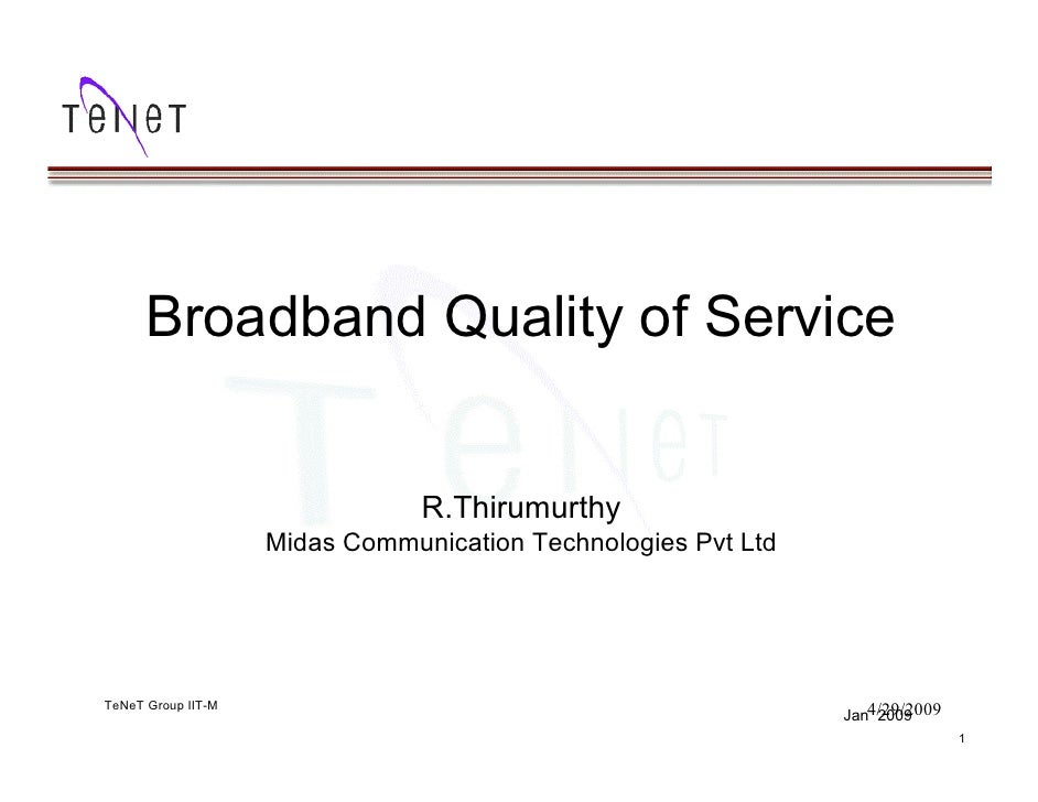 Broadband Quality of Service                                       R.Thirumurthy                         Midas Communicati...