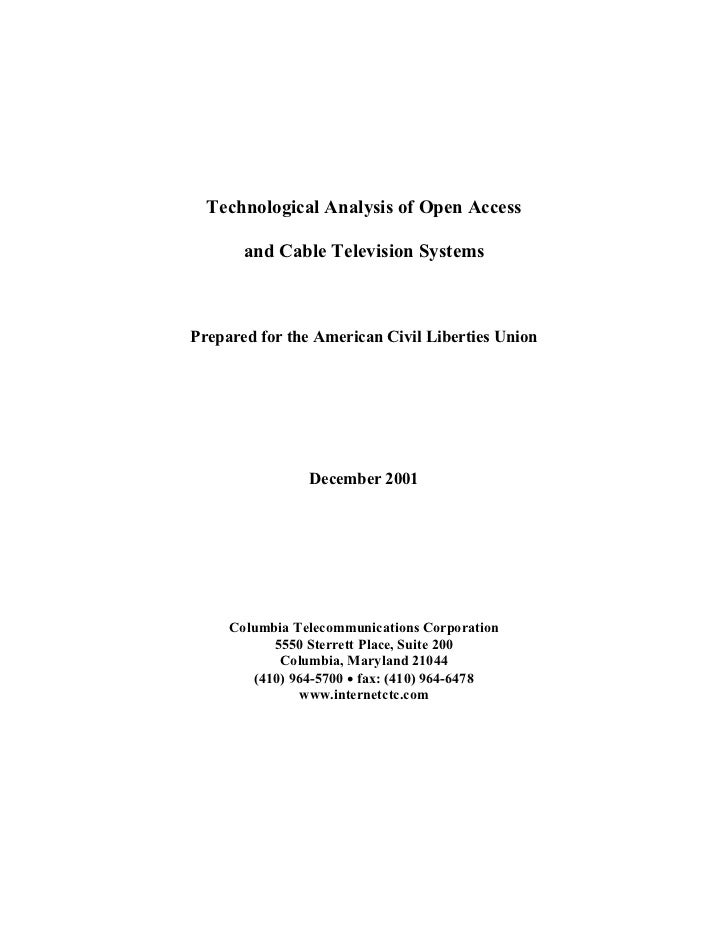Technological Analysis of Open Access       and Cable Television SystemsPrepared for the American Civil Liberties Union   ...