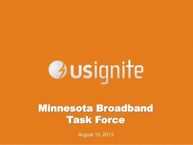 Minnesota Broadband Task Force August 13, 2013