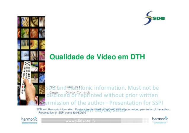 www.sdbtv.com.br SDB and Harmonic information. Must not be disclosed or reprinted without prior written permission of the ...