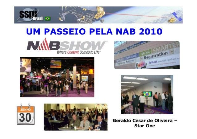 UM PASSEIO PELA NAB 2010 Geraldo Cesar de Oliveira – Star One