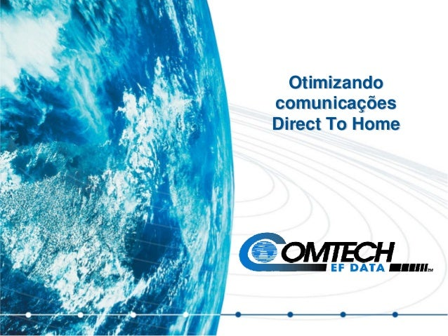 Otimizando comunicações Direct To Home
