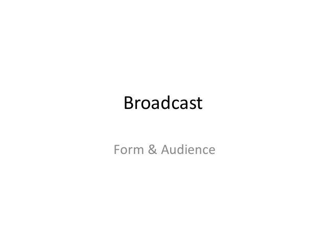 BroadcastForm & Audience