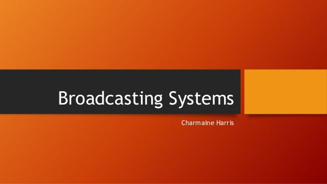 Broadcasting Systems Charmaine Harris