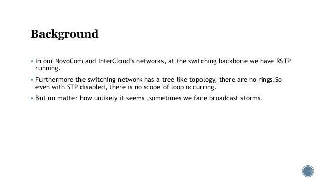 Broadcast storms in service provider network, Nafeez Islam Slide 3