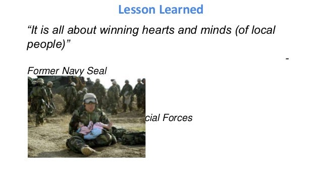 "Lesson Learned ""It is all about winning hearts and minds (of local people)"" - Former Navy Seal -Sponsor -Former British Sp..."
