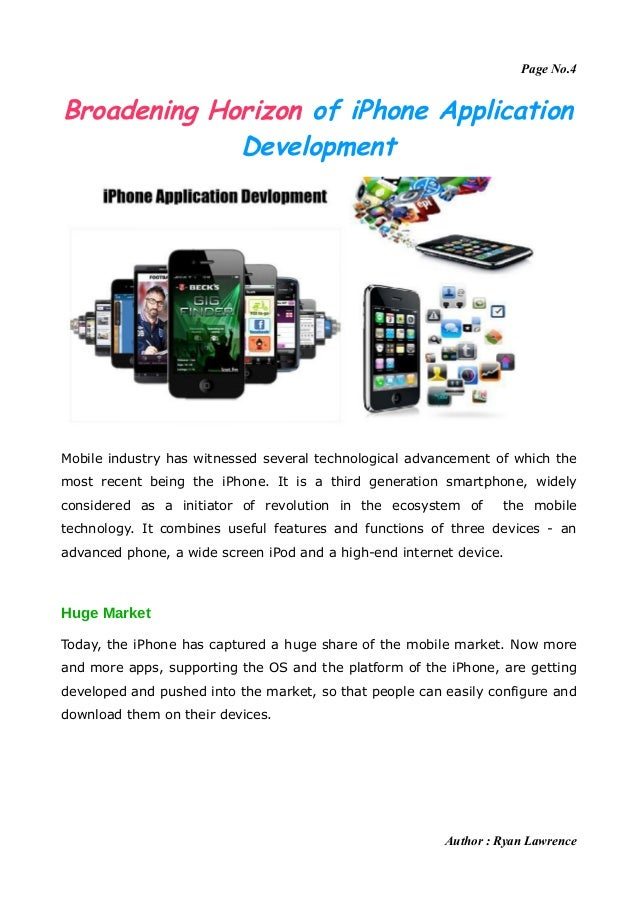 Page No.4Broadening Horizon of iPhone Application             DevelopmentMobile industry has witnessed several technologic...