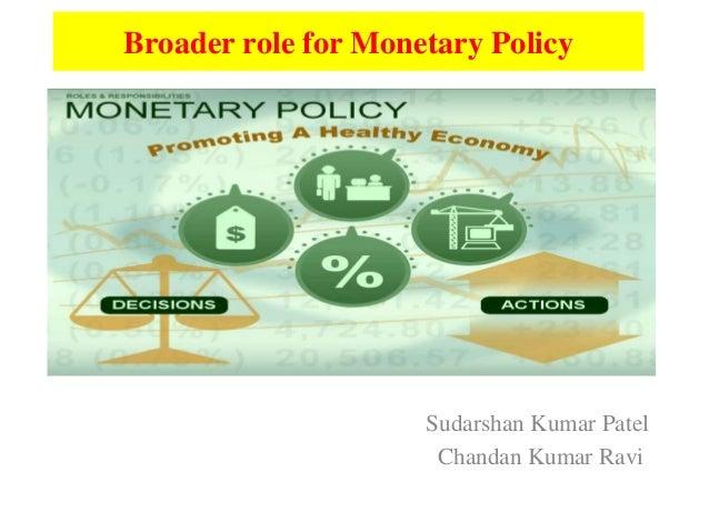 Broader role for Monetary Policy Gg  Sudarshan Kumar Patel Chandan Kumar Ravi