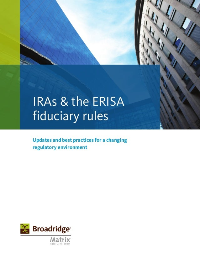 Updates and best practices for a changing regulatory environment IRAs & the ERISA fiduciary rules