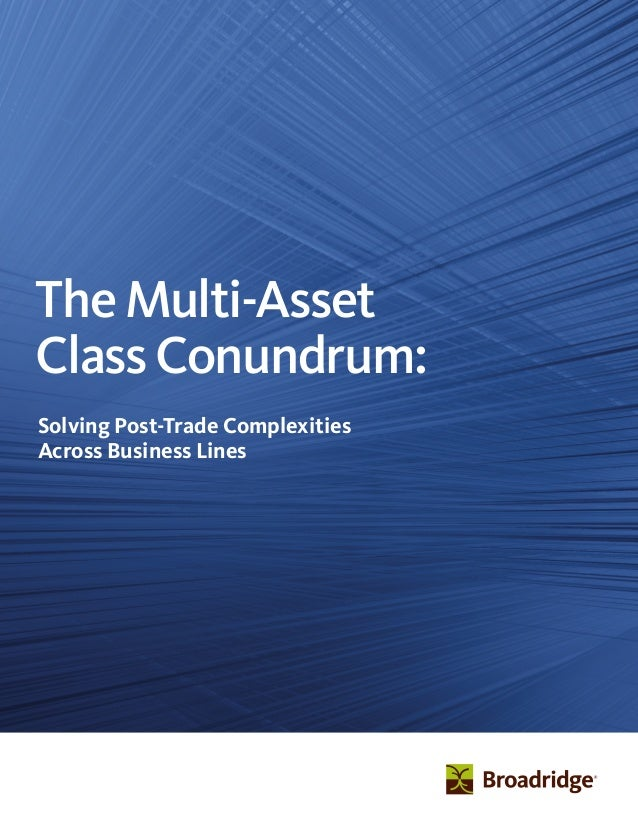 TheMulti-Asset ClassConundrum: Solving Post-Trade Complexities Across Business Lines