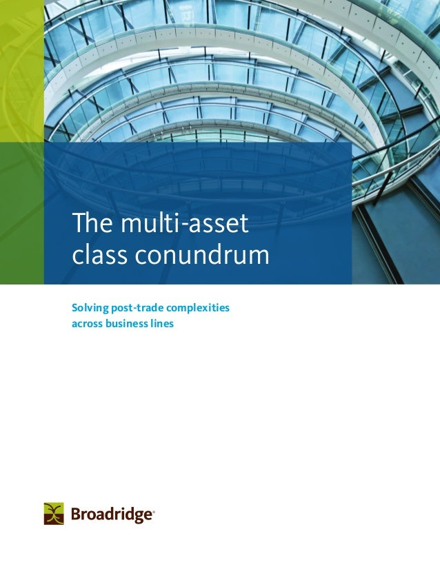 Solving post-trade complexities across business lines The multi-asset class conundrum