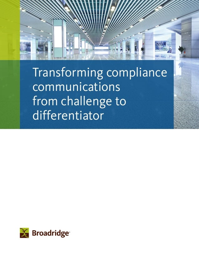 Transforming compliance communications from challenge to differentiator