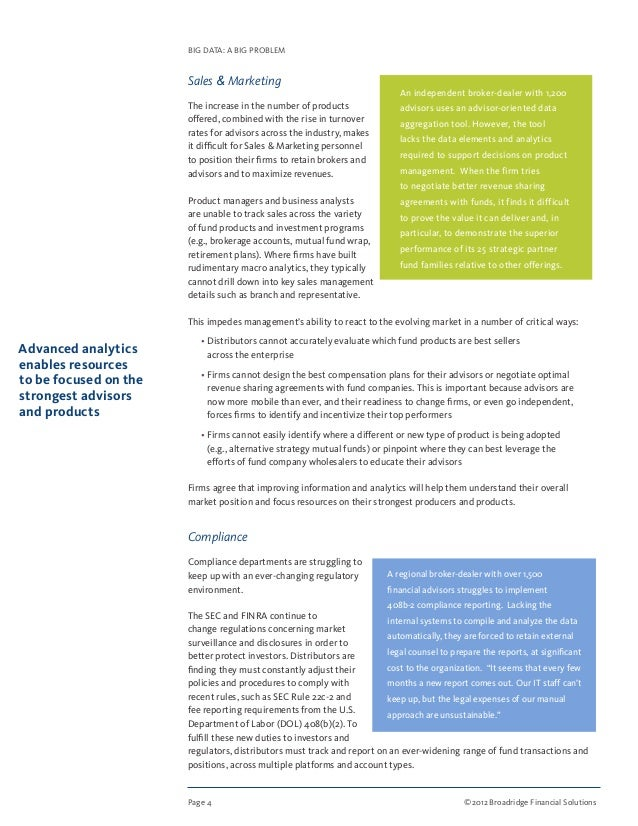 Page 4 ©2012 Broadridge Financial Solutions BIG DATA: A BIG PROBLEM Sales  Marketing The increase in the number of produc...
