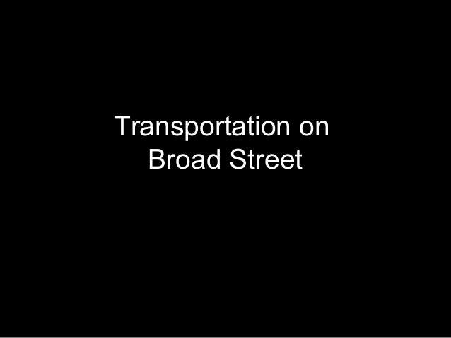 Transportation on Broad Street