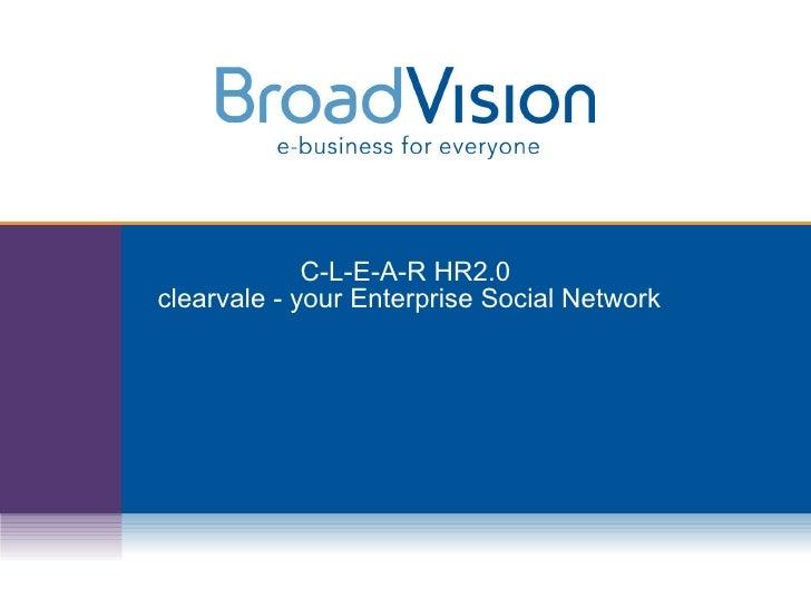 C-L-E-A-R HR2.0  clearvale - your Enterprise Social Network