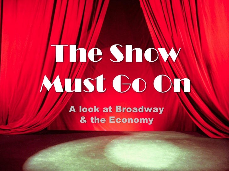 The ShowMust Go On A look at Broadway   & the Economy