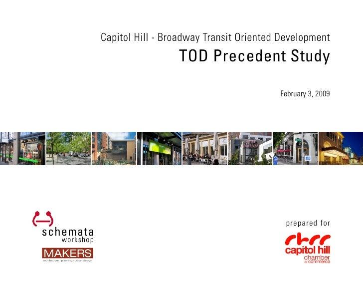 Capitol Hill - Broadway Transit Oriented Development                  TOD Precedent Study                                 ...