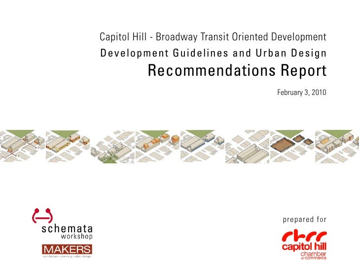 Capitol Hill - Broadway Transit Oriented Development Development Guidelines and Urban Design           Recommendations Rep...