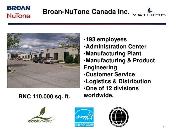 /1<br />Broan-NuTone Canada Inc.<br /><ul><li>193 employees