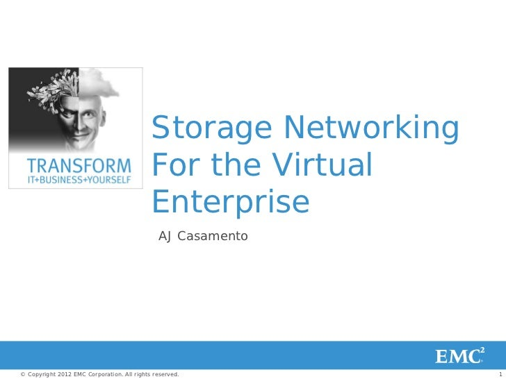 Storage Networking                                            For the Virtual                                            E...
