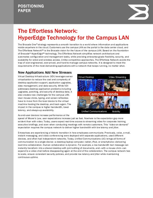 POSITIONINGPAPERThe Effortless Network:HyperEdge Technology for the Campus LANThe Brocade One® strategy represents a smoot...