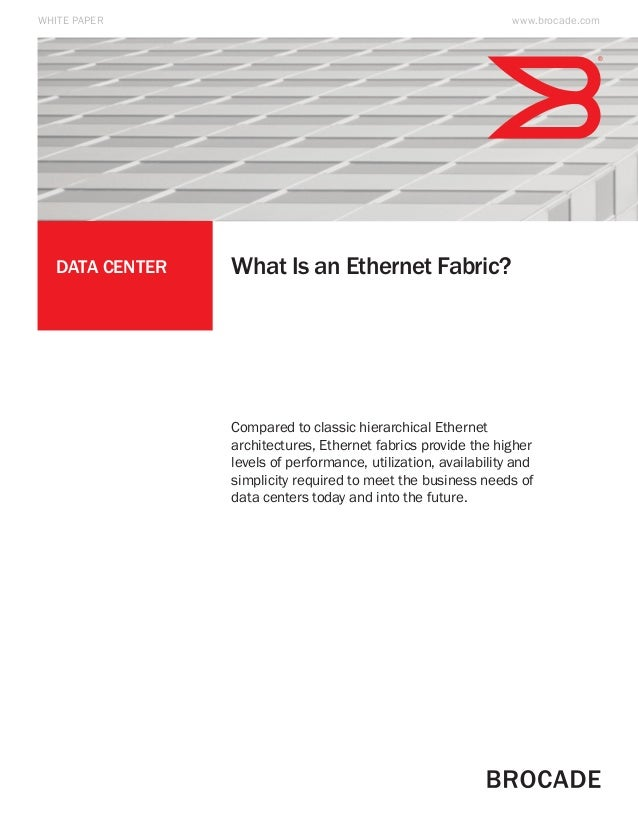 WHITE PAPER                                                      www.brocade.com   Data Center   What Is an Ethernet Fabri...