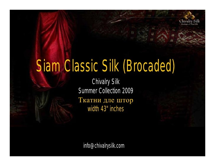 Siam Classic Silk (Brocaded)              Chivalry Silk         Summer Collection 2009         Ткатни дле штор            ...