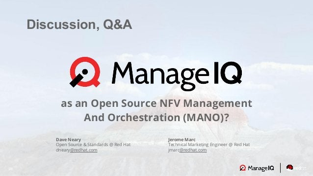 26 Discussion, Q&A Jerome Marc Technical Marketing Engineer @ Red Hat jmarc@redhat.com Dave Neary Open Source & Standards ...