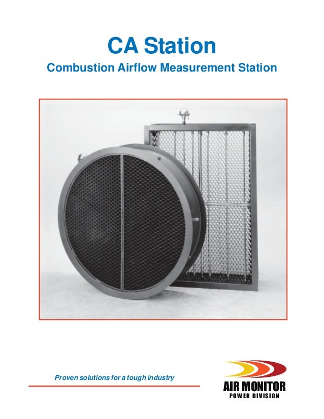 CA Station Combustion Airflow Measurement Station Proven solutions for a tough industry AIR MONITOR POWER DIVISION